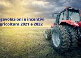 Immagine dell'articolo Agevolazioni agricoltura 2021 e 2022